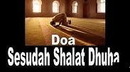 Bacaan Sholat Dhuha dan Doa Setelah Sholat Dhuha Latin dan Terjemah Bacaan Sholat Dhuha dan Doa Setelah Sholat Dhuha