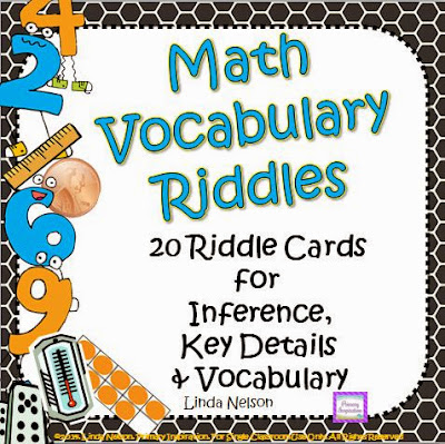 http://www.teacherspayteachers.com/Product/Inference-Key-Details-and-Vocabulary-Math-Vocabulary-Riddles-1556341