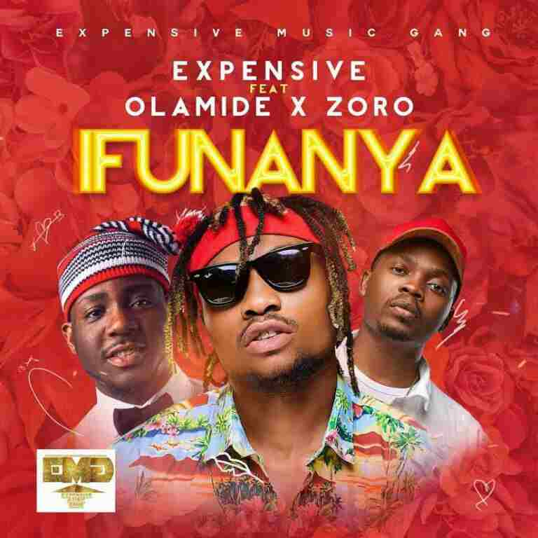 DOWNLOAD MUSIC: Expensive ft. Olamide & Zoro – Ifunanya