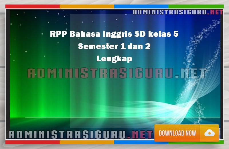 RPP Bahasa Inggris SD kelas 5 Semester 1 dan 2