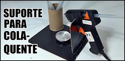 Como fazer suporte para pistola de cola quente