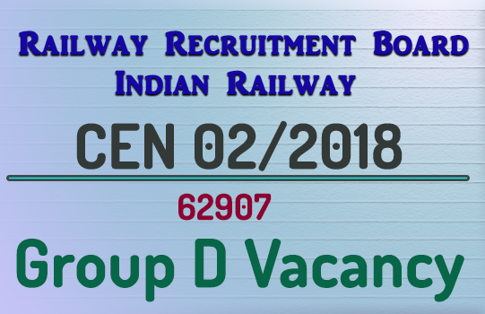 rrb group d recruitment 2018 cen 02/2018