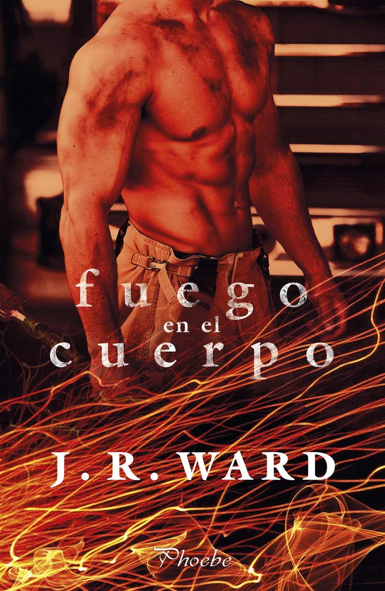Fuego en el cuerpo de J.R. Ward