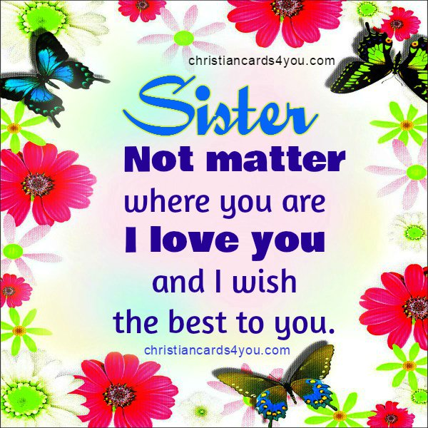 Sister Not Matter Where You Are I Love You Christian Cards For You