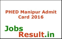 PHED Manipur Admit Card 2016