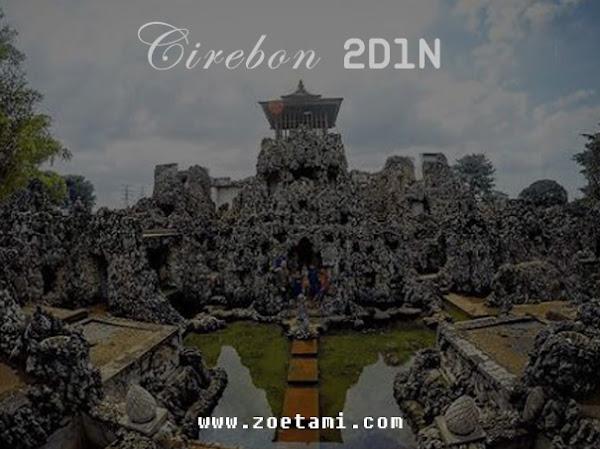 Itinerary Cirebon 2H1N ala Zoetami