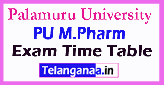 Palamuru University PU M.Pharm Exam Time Table