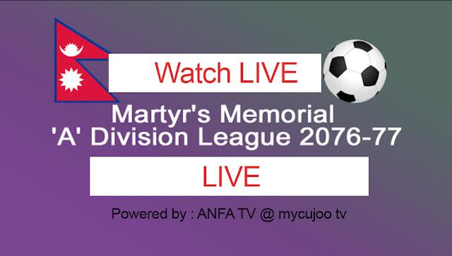 Watch Live : Qatar Airways Martyr's Memorial 'A' Division League  Nepal