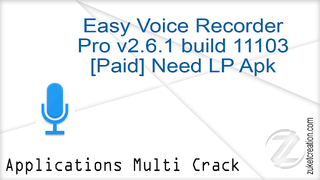 Easy Voice Recorder Pro v2 6 1 build 11103 [Paid] Need LP Apk | 6 36