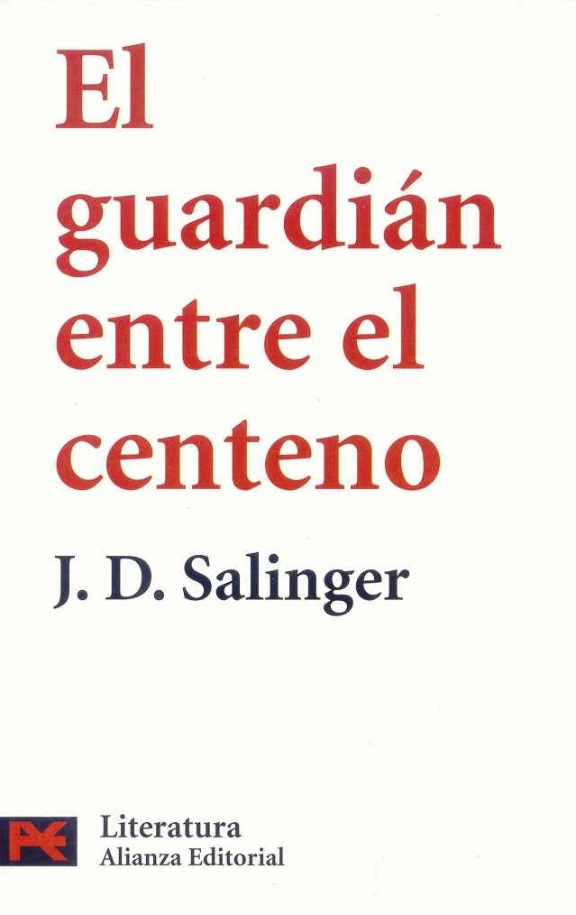 El Guardián Entre El Centeno – J.D. Salinger