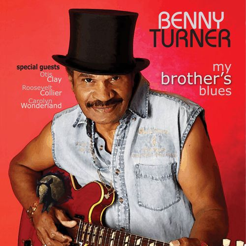 My Brother's Blues Benny Turner Benny Turner feat. Otis Clay & Marva Wright.