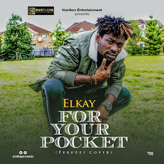 MUSIC: Elkay - For Your Pocket