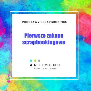 http://artimeno.blogspot.com/2018/05/podstawy-scrapbookingu-pierwsze-zakupy.html