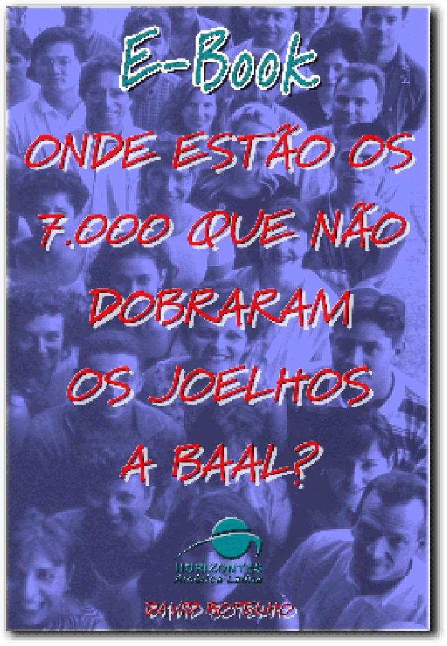 David Botelho-Onde Estão Os 7000 Que Não Dobraron Os Joelhos a Baal?-