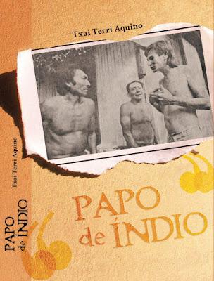 Livro - PAPO DE ÍNDIO - Kaxinawás -Txai Terri de Aquino-1