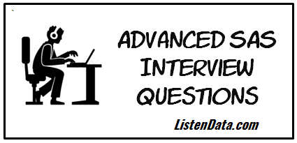 Advanced SAS Interview Questions and Answers
