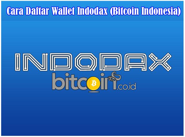 Cara Daftar Dompet Bitcoin Indonesia (bitcoin wallet) Indodax Terbaru