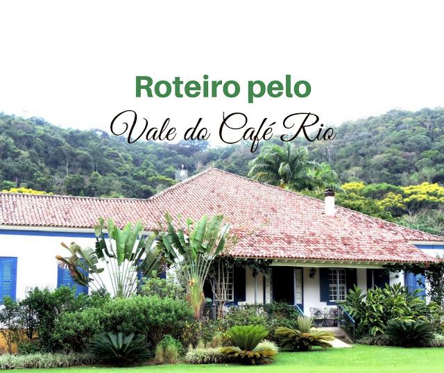 Roteiro pelo Vale do Café Rio - @viajarhei