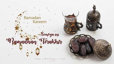Sebuah Harapan : Semoga Ini Ramadhan Terakhir