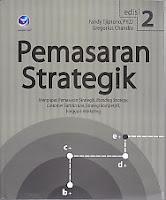 Judul Buku : PEMASARAN STRATEGIK Edisi 2 – Mengupas Pemasaran Strategik, Banding Strategy, Customer Satisfaction, Strategi Kompetitif, hingga e-Marketing