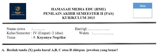 Soal PAS/UAS Kelas 4 Tema 9 Kayanya Negeriku 2018/2019