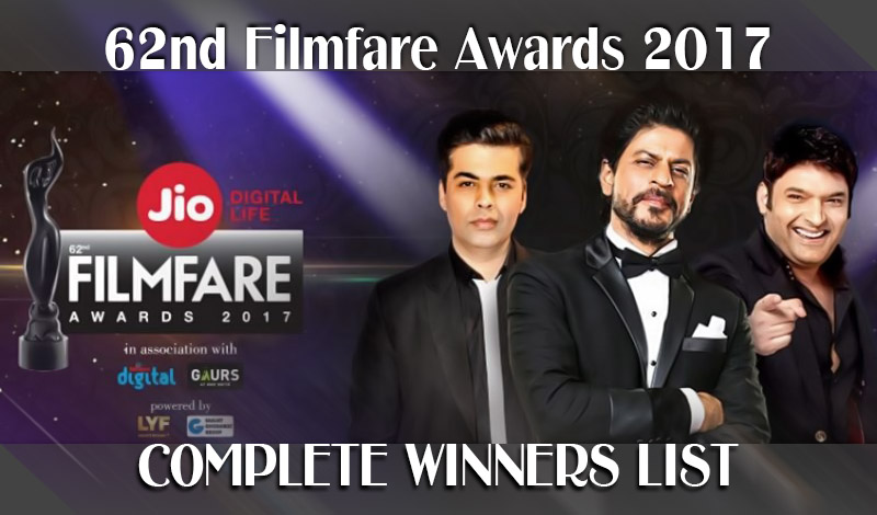 "JIO Presents ""62nd Filmfare Awards"" (2017) was held at NSCI Dome in Worli, Mumbai on this January 14th. The following is complete winners list.  62nd Filmfare Awards (2017) - Complete Winners List"