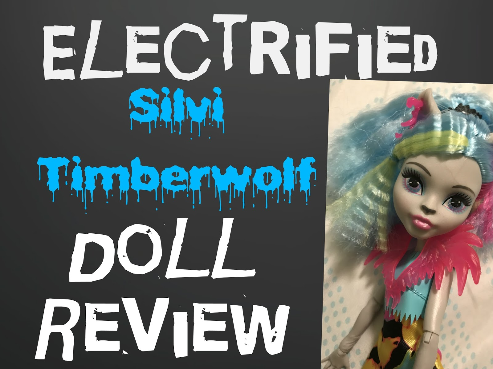Electrified Silvi Timberwolf DOLL REVIEW   Only Fun Things!