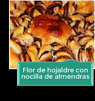FLOR DE HOJALDRE CON NOCILLA DE ALMENDRAS