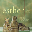Esther - Beth Moore
