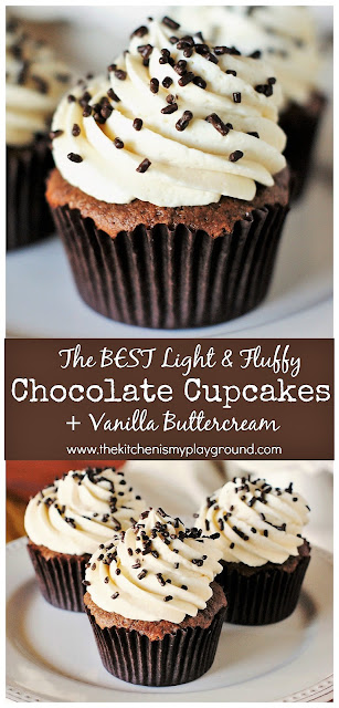 The BEST Light & Fluffy Chocolate Cupcakes + Vanilla Buttercream Frosting ~ my go-to chocolate cupcake recipe! #chocolatecupcakes #cupcakes #cupcakerecipes #vanillafrosting  www.thekitchenismyplayground.com