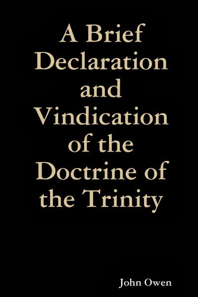John Owen-A Brief Declaration And Vindication Of The Doctrine Of The Trinity-