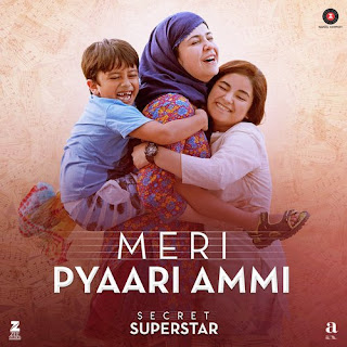 Meri Pyaari Ammi - Secret Superstar (2017)