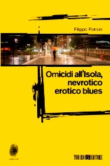 Omicidi all'Isola, nevrotico erotico blues di Filippo Fornari