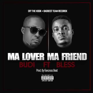 Budi ft. Bless - Ma love Ma Friend