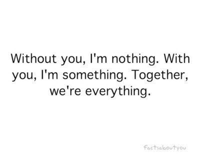 Love Quotes about husband: without you, i'm nothing.