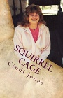 https://www.amazon.com/Squirrel-Cage-Cindi-Jones-ebook/dp/B003CN6LF0