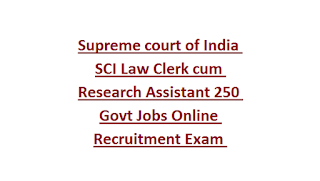Supreme court of India SCI Law Clerk cum Research Assistant Govt Jobs Online Recruitment Exam Notification 2019