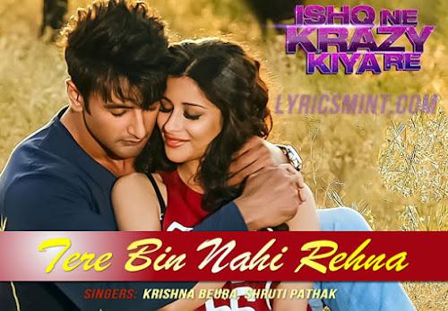 Tere Bin Nahi Rehna - Ishq Ne Krazy Kiya Re (2015)