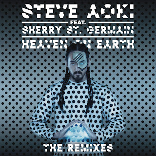 Steve Aoki - Heaven on Earth (feat. Sherry St. Germain) [The Remixes] - EP on iTunes