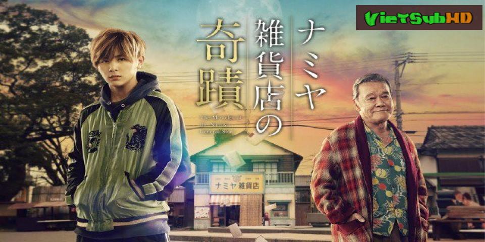 Phim Điều Kỳ Diệu Của Tiệm Tạp Hóa Namiya VietSub HD   Namiya Zakkaten no Kiseki 2017