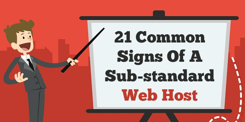 21 Common Signs Of A Sub-standard Web Host