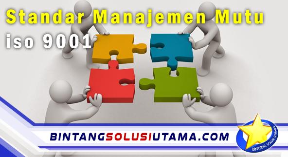 Standar Sistem Manajemen Mutu Iso 9001
