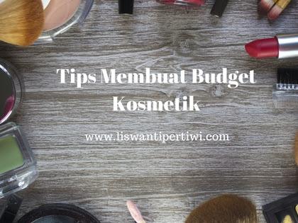Tips Membuat Budget Kosmetik