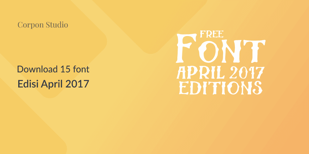 Download 15 Font Terbaru Edisi April 2017