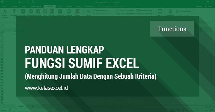 Fungsi/Rumus SUMIF Excel, Cara Penjumlahan Bersyarat/Berkriteria Pada Microsoft Excel
