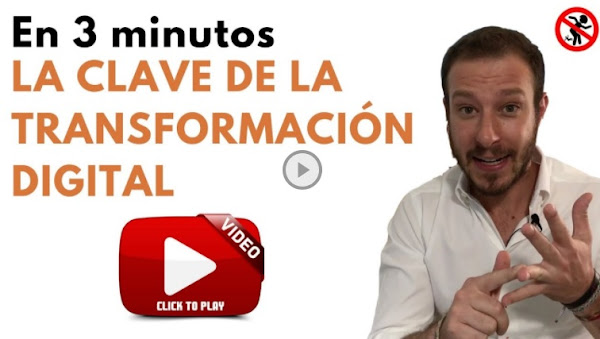 La Clave de la Transformación Digital (en 3 minutos)