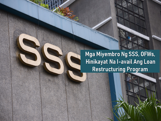 SSS Members; OFWs Urged To Avail Loan Restructuring Program Before April 1, 2019