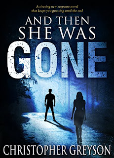 And Then She Was Gone by Christopher Greyson