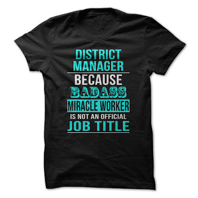 District Manager Because Badass Miracle Worker shirt