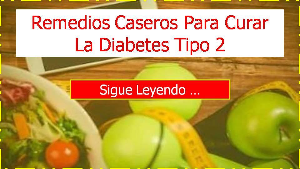 remedios caseros para curar la diabetes tipo 2